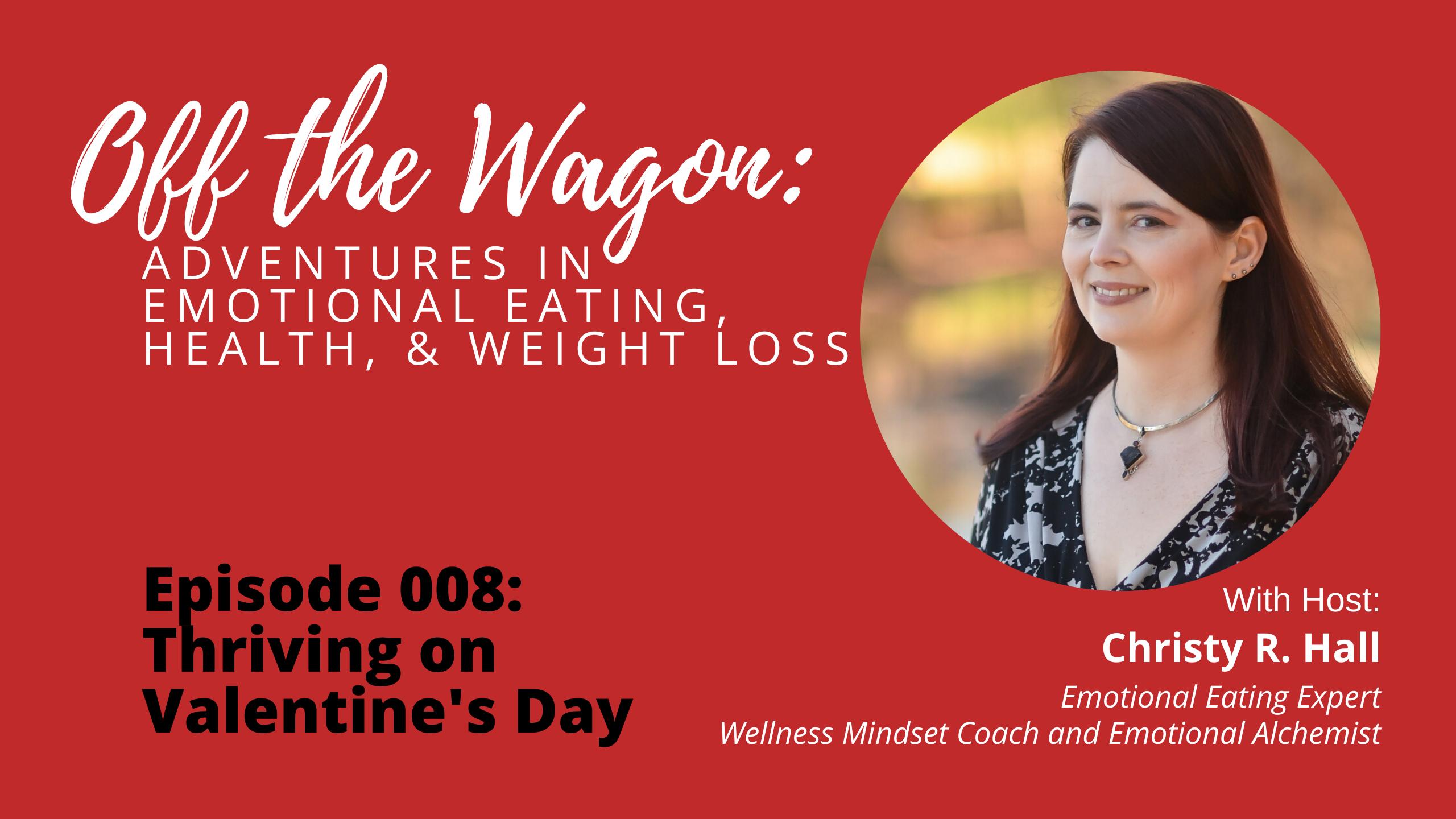 Episode 008_ Thriving On Valentine's Day